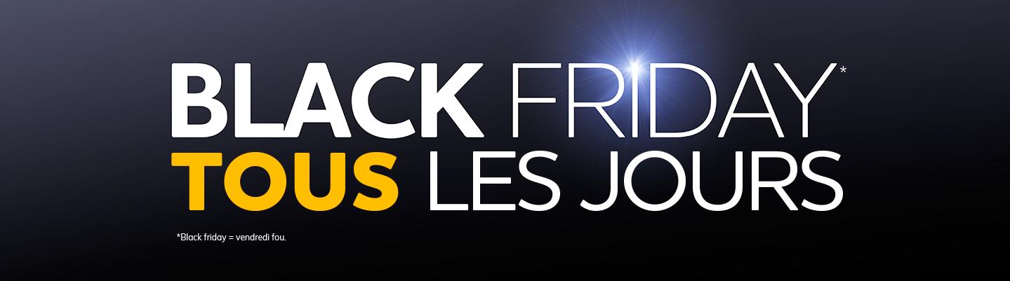du 13 novembre au 02 décembre 2019 / jusqu'à -60% sur une sélection de produits / Black Friday* tous les jours * Black friday = vendredi fou.